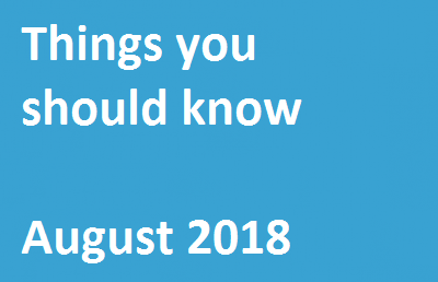 Things you should know – August 2018