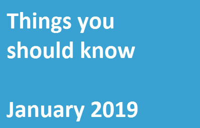Things You Should Know – January 2019