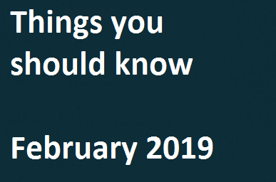 Things You Should Know – February 2019