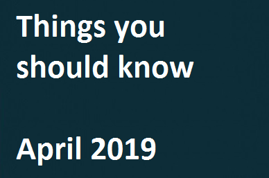 Things You Should Know – April 2019