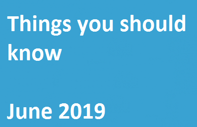 Things You Should Know – June 2019